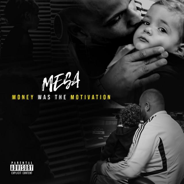 Mesa – Money Was The Motivation