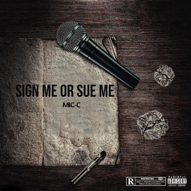 Mic-C – Sign Me Or Sue Me
