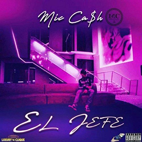 Mic Ca$h – El Jefe