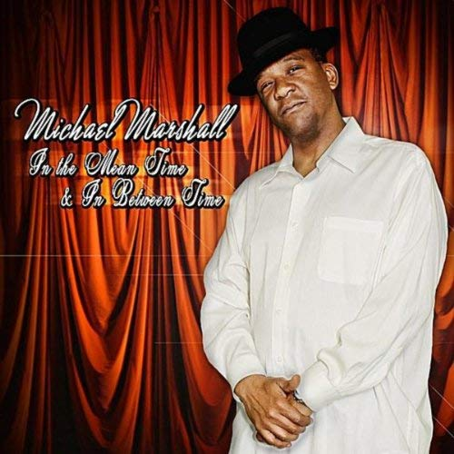 Michael Marshall - In The Mean Time & In Between Time