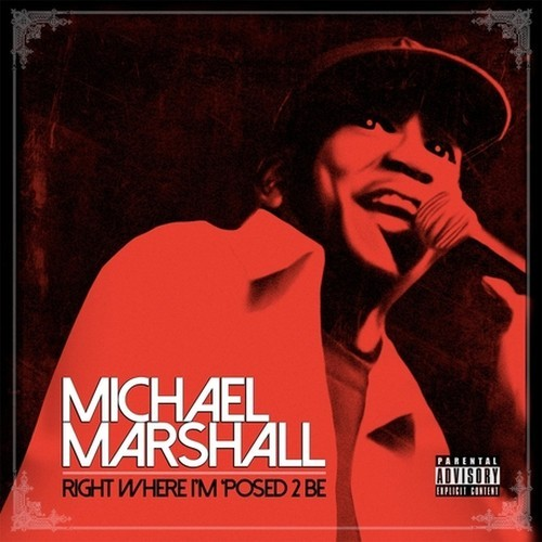 Michael Marshall - Right Where I'm 'posed 2 Be