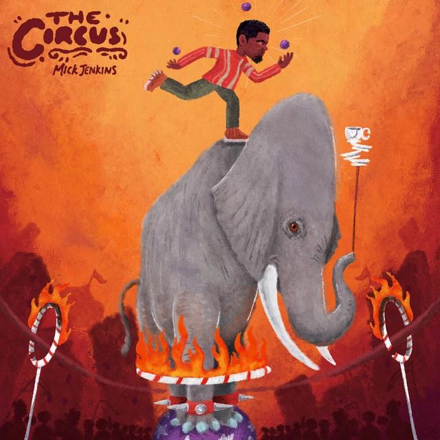Mick Jenkins – The Circus