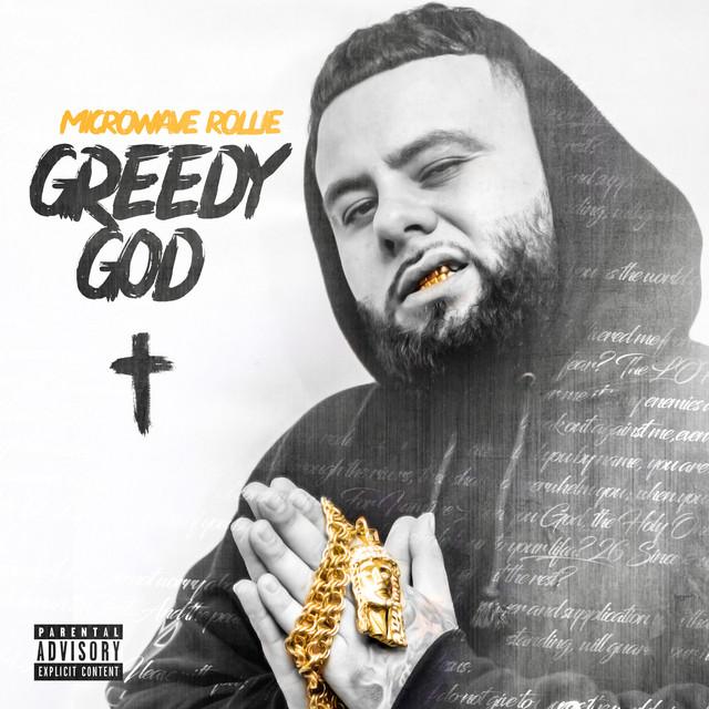 Microwave Rollie – Greedy God