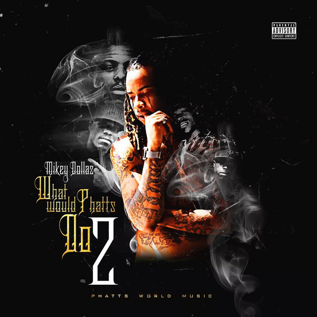 Mikey Dollaz – What Would Phatts Do 2
