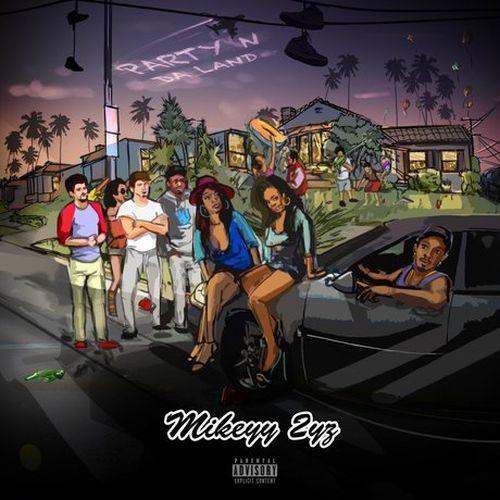 Mikeyy 2yz – Party N Da Land
