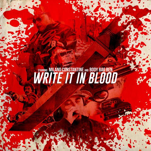Milano Constantine & Body Bag Ben – Write It In Blood
