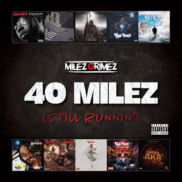 Milez Grimez – 40 Milez (Still Runnin')