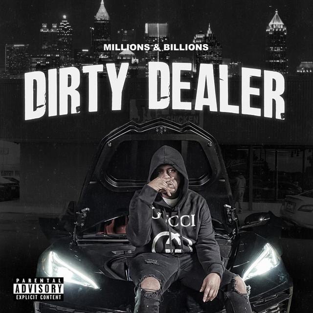 Millions & Billions – Dirty Dealer