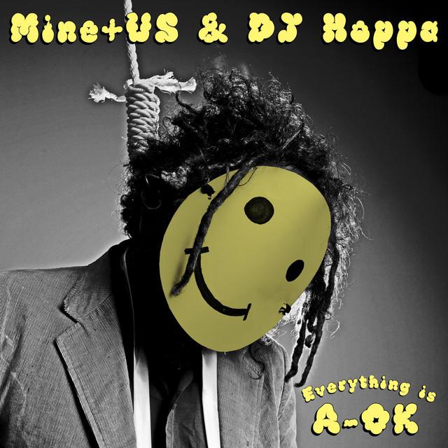 Mine+Us & Dj Hoppa – Everything Is A-OK