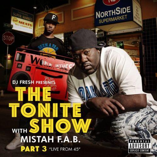 Mistah F.A.B. & DJ.Fresh - The Tonite Show With Mistah F.A.B., Pt. 3 Live From 45