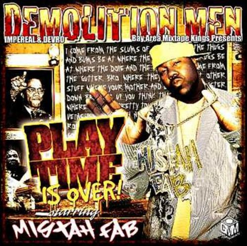 Mistah F.A.B. - Demolition Men Presents Play Time Is Over