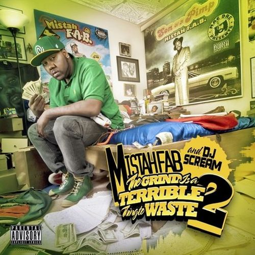 Mistah F.A.B. – The Grind Is A Terrible Thing To Waste: Part 2