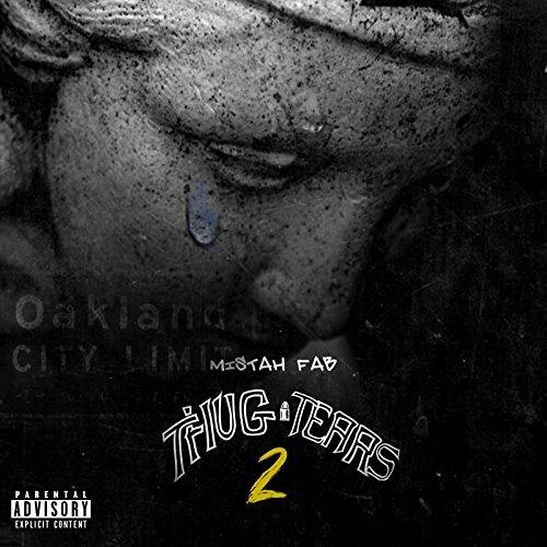 Mistah F.A.B. – Thug Tears 2