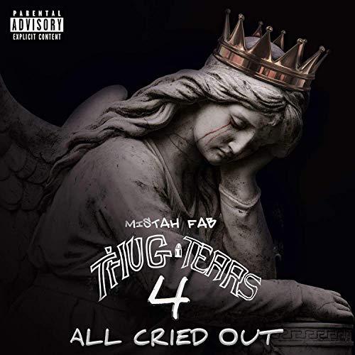 Mistah F.A.B. – Thug Tears 4