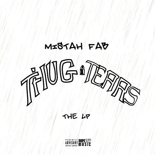Mistah F.A.B. – Thug Tears