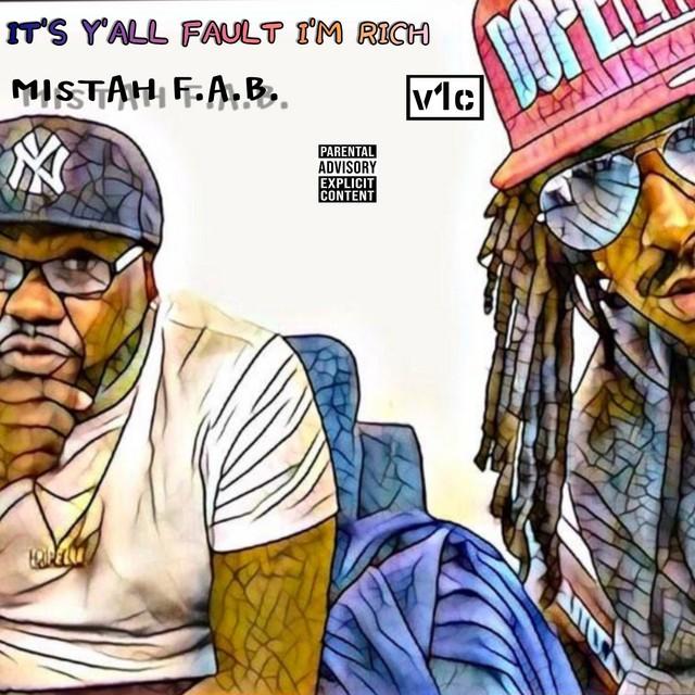 Mistah F.A.B. & V1c – It's Y'all Fault I'm Rich