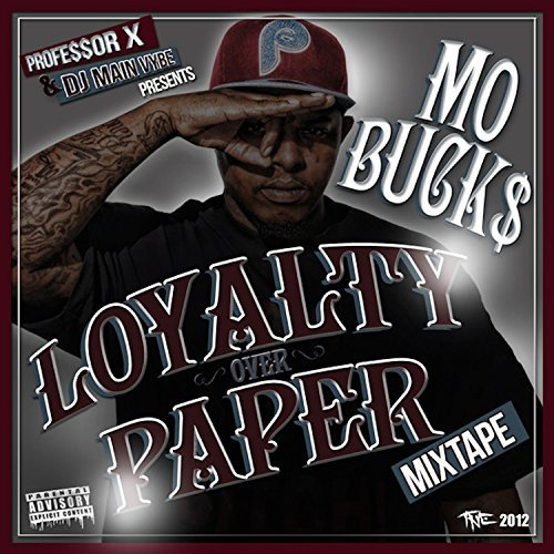Mo Buck$ – Loyalty Over Paper