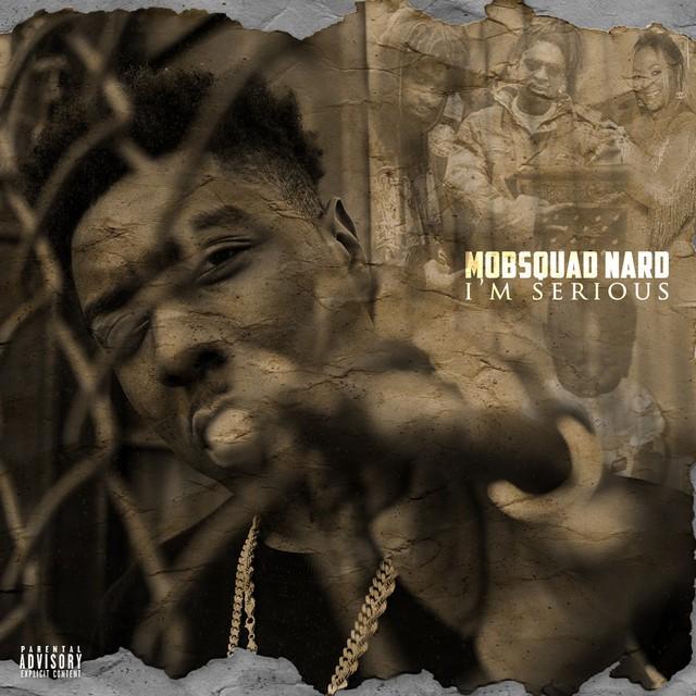 MobSquad Nard – I'm Serious