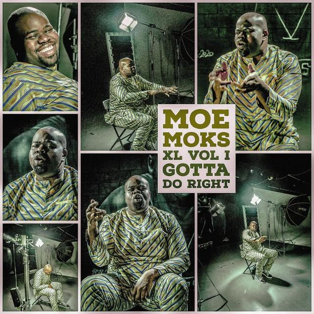 Moe Moks – XL Vol I: Gotta Do Right