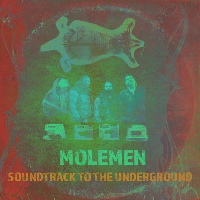 Molemen – Soundtrack To The Underground
