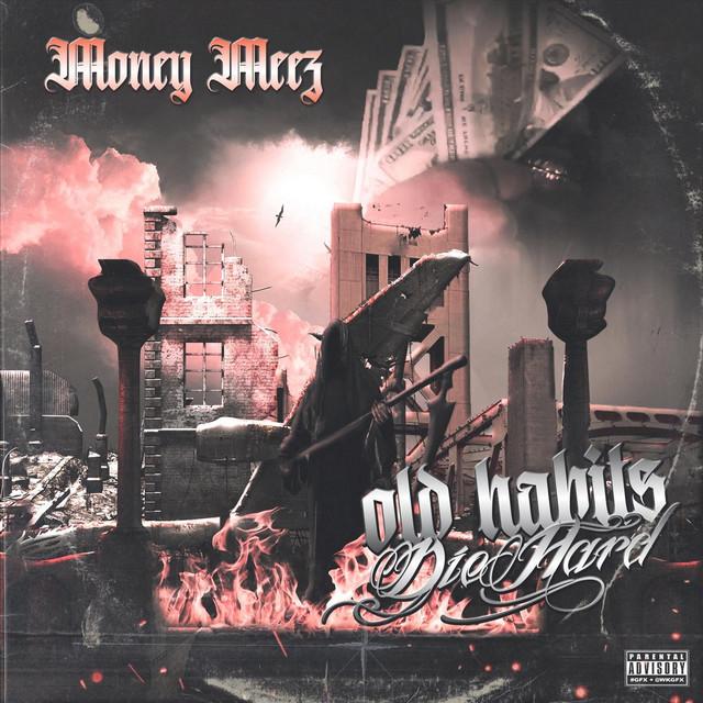 Money Meez – Old Habits Die Hard