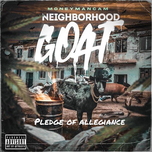 Moneymancam – Neighborhood Goat