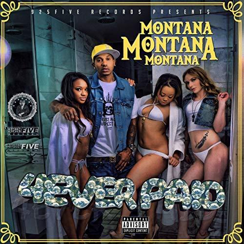 Montana Montana Montana – 4 Ever Paid