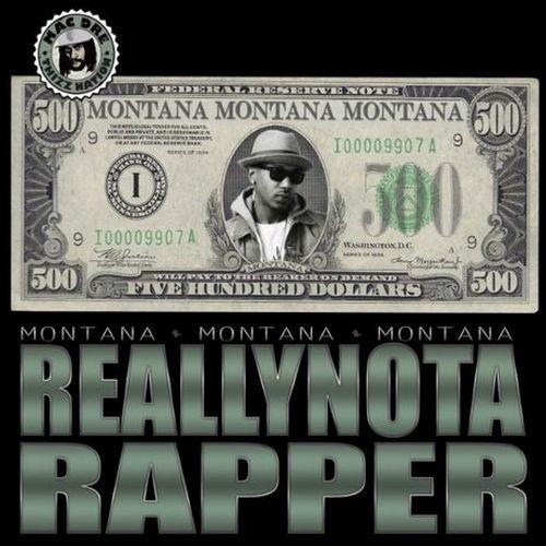 Montana Montana Montana - Really Not A Rapper 500