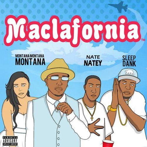Montana Montana Montana, Sleep Dank & Nate Natey – Maclafornia