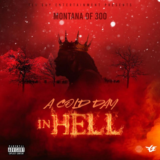 Montana Of 300 – A Cold Day In Hell