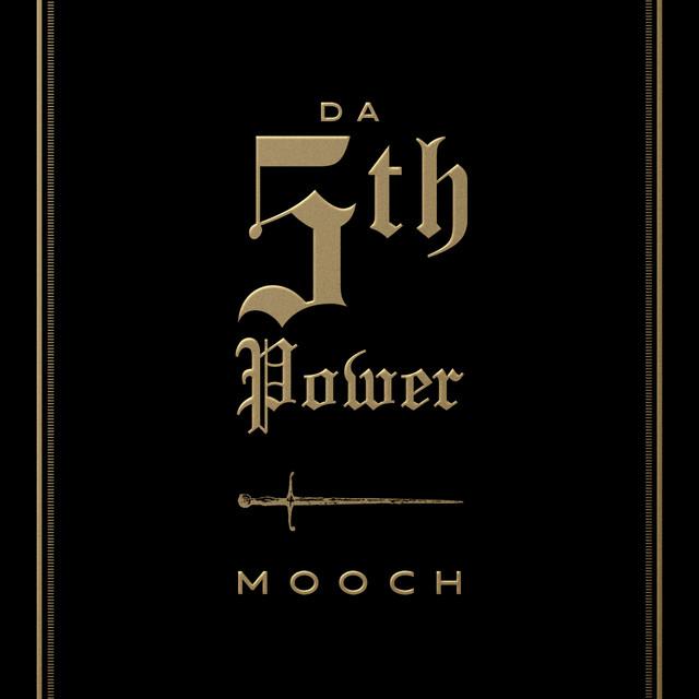 Mooch – Da 5th Power