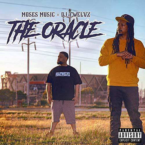 Moses Music + DJ Twelvz – The Oracle