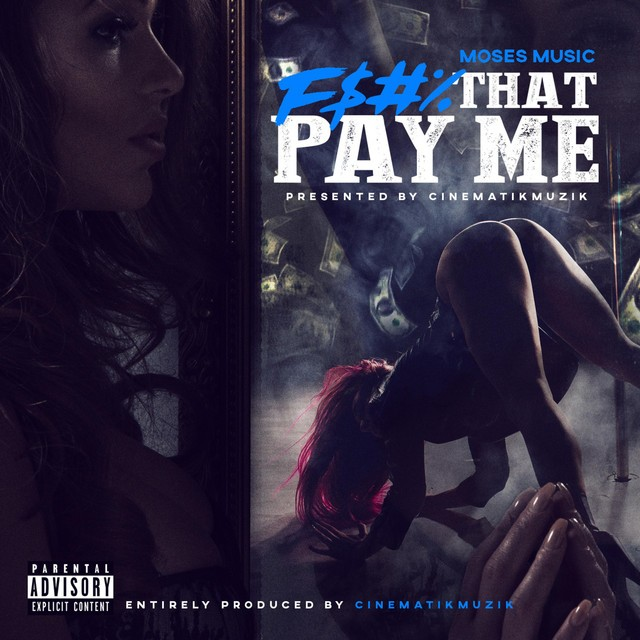 Moses Music – F$#% That Pay Me