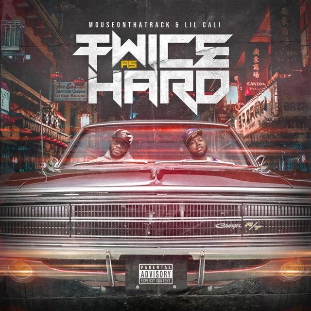 Mouse On Tha Track & Lil Cali – Twice As Hard