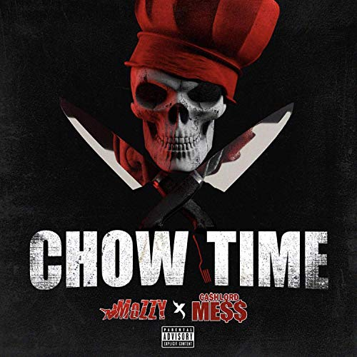 Mozzy & CashLord Mess – Chow Time