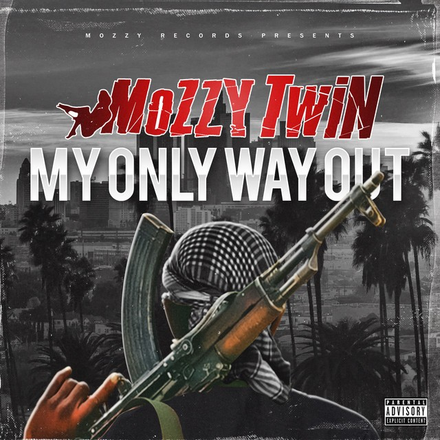 Mozzy Twin – My Only Way Out