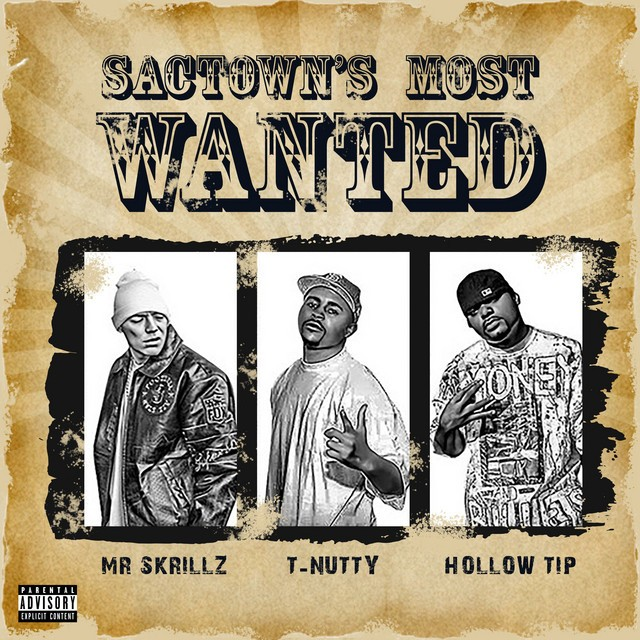 Mr Skrillz, T Nutty & Hollow Tip – Sactown's Most Wanted