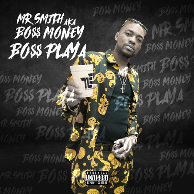 Mr Smith Aka Bo$$ Money – Bo$$ Playa
