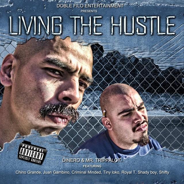 Mr Trippalot & Dinero – Living The Hustle