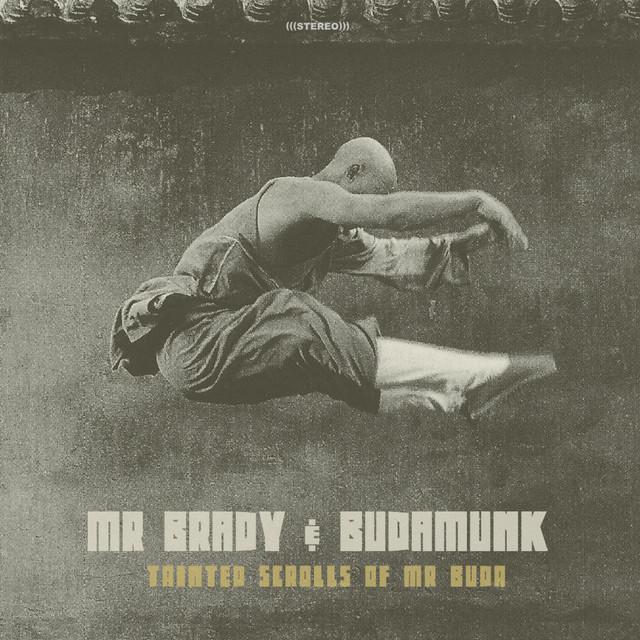 Mr. Brady & BudaMunk – Tainted Scrolls Of Mr Buda