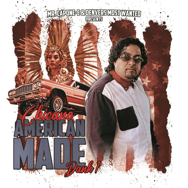 Mr. Capone-E & Dank 1 – Mr.Capone-E & Dank1 Chicano American Made