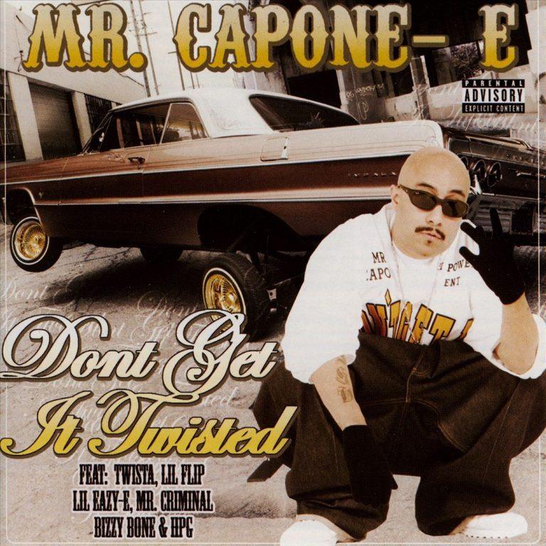 Mr. Capone-E – Don't Get It Twisted