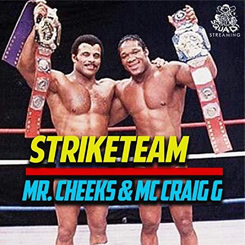 Mr. Cheeks & MC Craig G – Striketeam