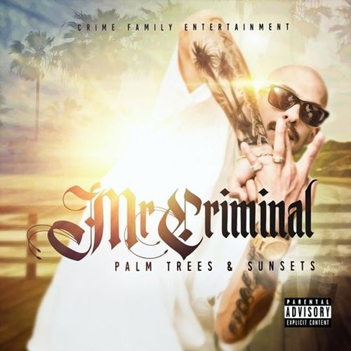 Mr. Criminal – Palm Trees And Sunsets
