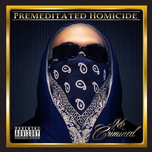Mr. Criminal - Premeditated Homicide
