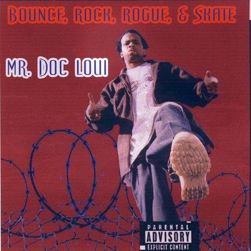 Mr. Doc Loui - Bounce, Rock, Rogue, & Skate