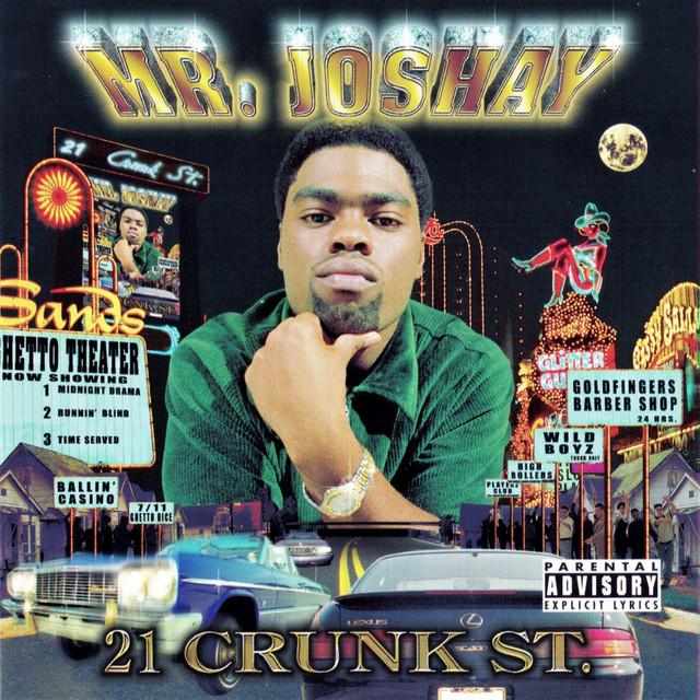 Mr. Joshay – 21 Crunk St.