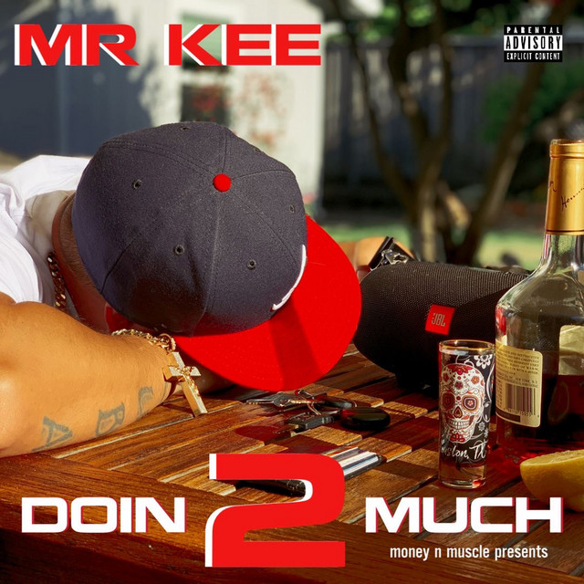 Mr. Kee – Doin 2 Much