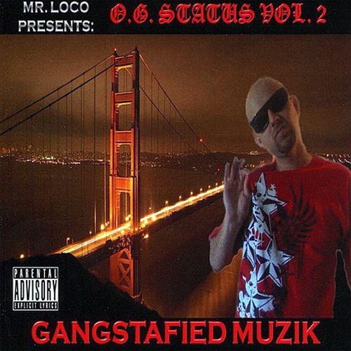 Mr. Loco - O.G. Status, Vol. 2 - Gangstafied Muzik