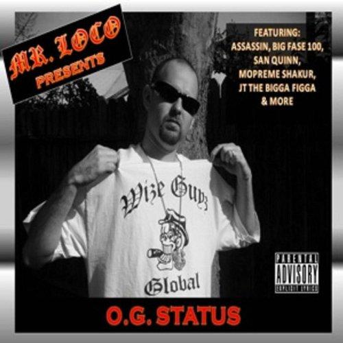 Mr. Loco - O.G. Status